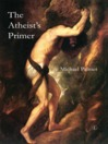 The Atheist&#39;s Primer (eBook)